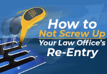 How to Not Screw Up Your Law office re-entry after covid